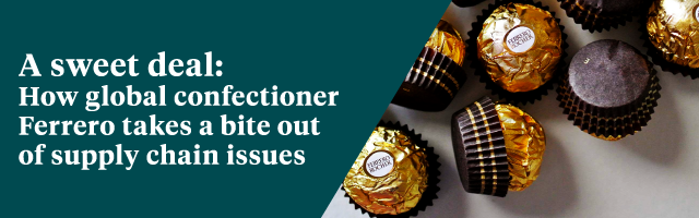 A sweet deal: How global confectioner Ferrero takes a bite out of supply chain issues